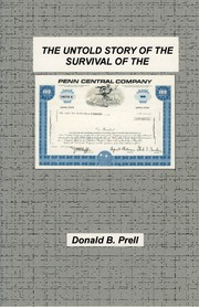 Cover of: The Untold Story of the Survival of the Penn Central Company