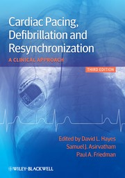 Cardiac pacing, defibrillation, and resynchronization by David L. Hayes, Samuel J. Asirvatham, Paul A. Friedman