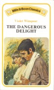 Cover of: The dangerous delight | Violet Winspear