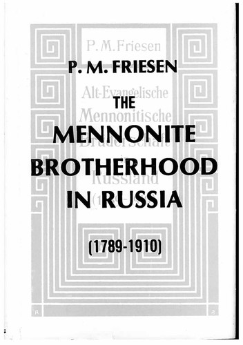 The Mennonite Brotherhood in Russia,1789-1910 by Peter M. Friesen