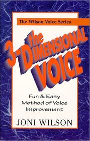 Cover of: The 3-dimensional voice: fun & easy method of voice improvement