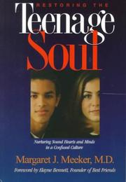 Cover of: Restoring the teenage soul: nurturing sound hearts and minds in a confused culture