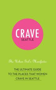 Cover of: Crave Seattle The Urban Girl's Manifesto