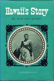 Hawaii's story by Hawaii's Queen by Liliuokalani Queen of Hawaii