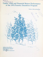 Cover of: Timber yield and financial return performance of the 1974 forestry incentives program | Thomas J. Mills