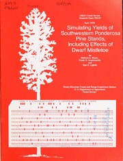 Cover of: Simulating yields of southwestern ponderosa pine stands, including effects of dwarf mistletoe | Clifford A. Myers