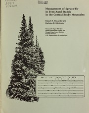 Management of spruce-fir in even-aged stands in the central Rocky Mountains by Robert R. Alexander