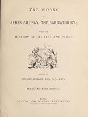 Cover of: The works of James Gillray, the caricaturist
