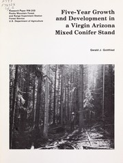Five-year growth and development in a virgin Arizona mixed conifer stand by Gerald J. Gottfried