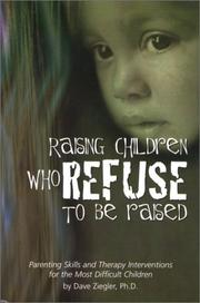 Raising children who refuse to be raised