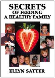 Cover of: Secrets of Feeding a Healthy Family | Ellyn Satter
