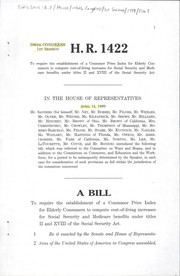 Cover of: A bill to require the establishment of a Consumer Price Index for Elderly Consumers to compute cost-of-living increases for Social Security and Medicare benefits under titles II and XVIII of the Social Security Act | United States. Congress. House