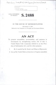 Cover of: A bill to promote accessibility, accountability, and openness in Government by strengthening section 552 of title 5, United States Code (commonly referred to as the Freedom of Information Act), and for other purposes