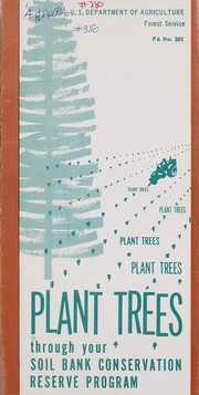 Cover of: Plant trees through your Soil Bank Conservation Reserve Program | United States. Department of Agriculture