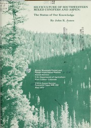 Cover of: Silviculture of southwestern mixed conifers and aspen | John R. Jones