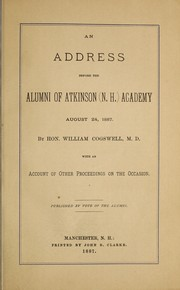 Cover of: An address before the alumni of Atkinson (N.H.) Academy, August 24, 1887
