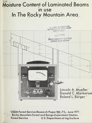 Cover of: Moisture content of laminated beams in use in the Rocky Mountain area | Lincoln A. Mueller