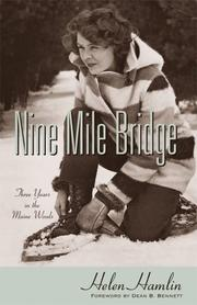 Cover of: Nine Mile Bridge Three Years in the Maine Woods |