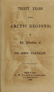Cover of: Thirty years in the Arctic regions