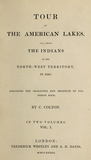 Cover of: Tour of the American lakes and among the Indians of the North-West Territory in 1830