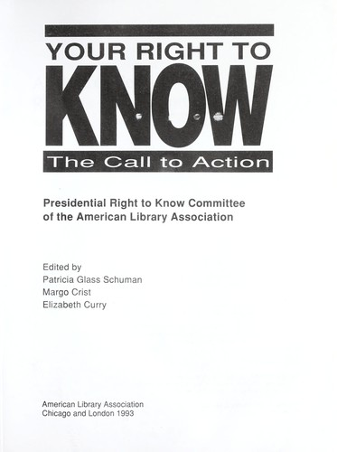 Your Right to Know: The Call to Action/Your Right to Know  by Calif.) American Library Association Conference 1992 (San Francisco