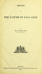 Cover of: Report on the nature of kala-azar | Ross, Ronald Sir