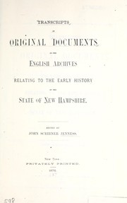 Cover of: Transcripts of original documents in the English archives | John Scribner Jenness