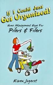 Cover of: If I Could Just Get Organized! Home Management Hope for Pilers and Filers | Karen Jogerst