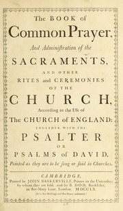 Cover of: The book of common prayer and administration of the sacraments, and other rites and ceremonies of the Church, according to the use of the Church of England | Church of England