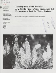 Twenty-two year results of a Scots Pine (Pinus sylvestris L.) provenance test in North Dakota by Richard A. Cunningham