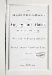 Cover of: Confession of faith, and covenant of the Congregational Church, in Milford, N. H. |