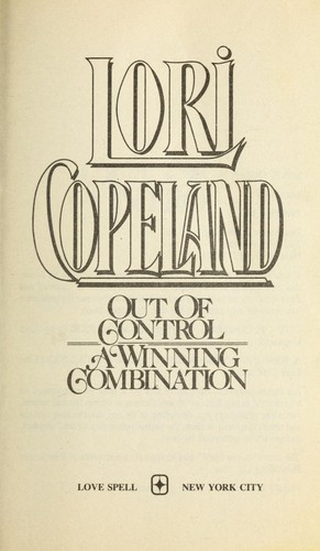 Out of Control/a Winning Combination/2 Novels in 1 Volume by Lori Copeland