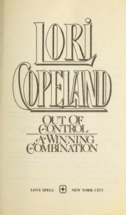 Cover of: Out of Control/a Winning Combination/2 Novels in 1 Volume by Lori Copeland