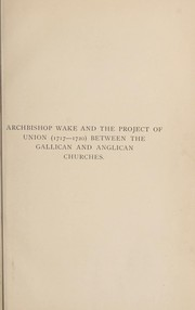 Cover of: Archbishop Wake and the project of union (1717-1720) between the Gallican and Anglican churches