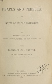 Cover of: Pearls and pebbles, or, Notes of an old naturalist