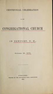 Cover of: Centennial celebration of the Congregational Church in Newport, N.H. | Albert S. Wait