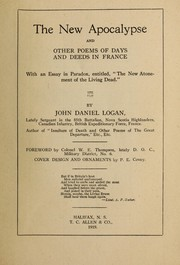 Cover of: The new Apocalypse and other poems of days and deeds in France | J. D. Logan