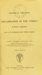 A practical treatise on inflammation of the uterus, its cervix, & appendages, and on its connexion with uterine disease