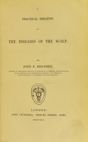 Cover of: A practical treatise on the diseases of the scalp