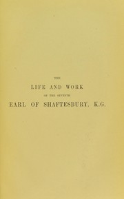 Cover of: The life and work of the seventhEarl of Shaftesbury, K.G.