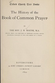 Cover of: The history of the Book of Common Prayer | Maude, J. H. Rev.