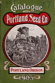 Cover of: Portland Seed Co's catalogue 1905