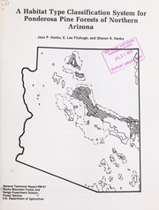 Cover of: A habitat type classification system for ponderosa pine forests of northern Arizona | J.P. Hanks