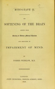 Cover of: On softening of the brain arising from anxiety & undue mental exercise and resulting in impairment of mind