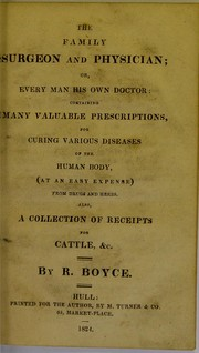 Cover of: The family surgeon and physician or, Every man his own doctor | Robert Piper Boyce