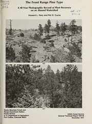 Cover of: The Front Range pine type. A 40 year photographic record of plant recovery on an abused watershed | H.L. Gary