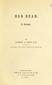 Cover of: Our dead | Seiss, Joseph Augustus