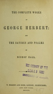 Cover of: The complete works of George Herbert ; and The satires and psalms of Bishop Hall
