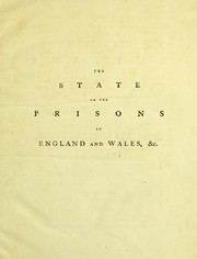 Cover of: The state of the prisons in England and Wales, with preliminary observations, and an account of some foreign prisons and hospitals