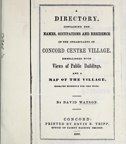 A directory containing the names, occupations and residence of the inhabitants of Concord Centre village ... by Watson, David of Concord, N. H.